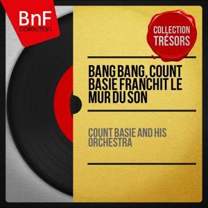 Bang Bang, Count Basie franchit le mur du son (Live, Mono Version)