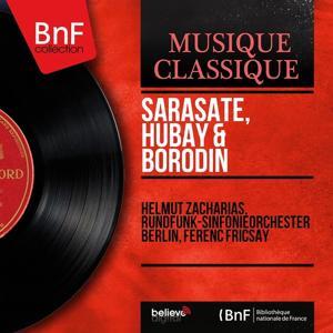 Sarasate, Hubay & Borodin (Mono Version)