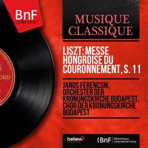 Liszt: Messe hongroise du couronnement, S. 11 (Stereo Version)