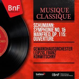 Schumann: Symphonie No. 1 & Manfred, Op. 115: Ouverture (Mono Version)
