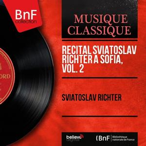 Récital Sviatoslav Richter à Sofia, vol. 2 (Live, Mono Version)