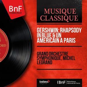Gershwin: Rhapsody in blue & Un Américain à Paris (Stereo Version)