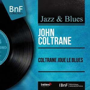 Coltrane joue le blues (Mono version)