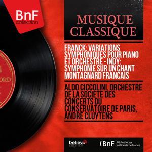 Franck: Variations symphoniques pour piano et orchestre - Indy: Symphonie sur un chant montagnard français (Mono Version)