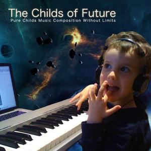 The Childs of Future (Pure Children Music Composition Without Limits)