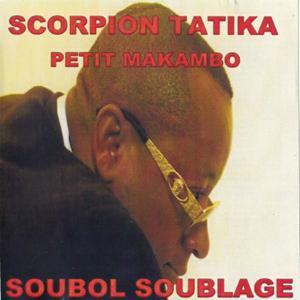 Soubol soublage (Scorpion Tatika)