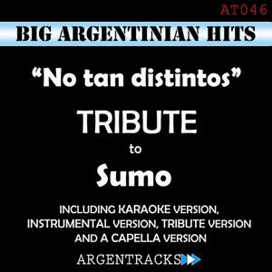 No Tan Distintos - Tribute To Sumo