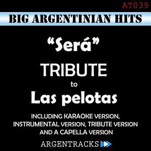 Sera - Tribute To las Pelotas