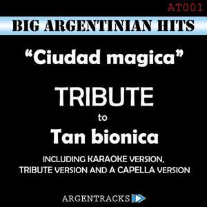 Ciudad Magica - Tribute To Tan Bionica