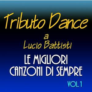 Tributo Dance a Lucio Battisti: le migliori canzoni di sempre, Vol. 1