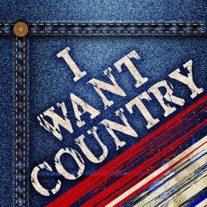 I Want Country