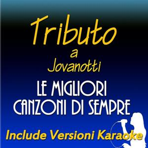 Tributo a Jovanotti: le migliori canzoni di sempre (Include versioni karaoke)