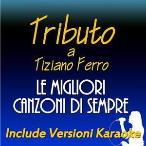Tributo a Tiziano Ferro: le migliori canzoni di sempre (Include versioni karaoke)