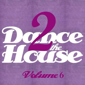 Dance 2 the House, Vol. 6