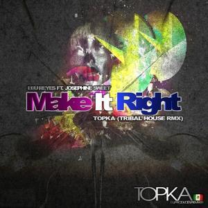 Make It Right (Topka Tribal House Mix)