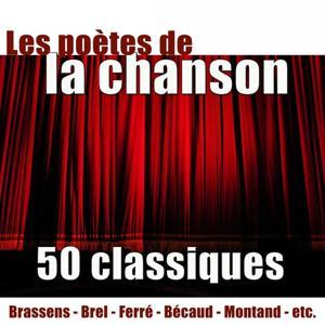 Les poètes de la chanson (50 Classiques)