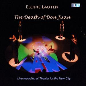 Elodie Lauten: The Death of Don Juan