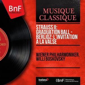 Strauss II: Graduation Ball - Berlioz: L'Invitation à la valse (Stereo Version)