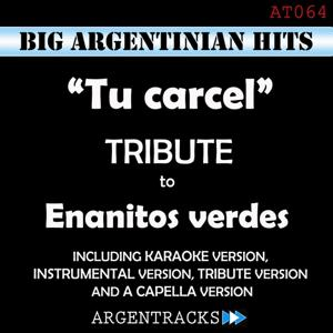 Tu Carcel - Tribute To los Enanitos Verdes