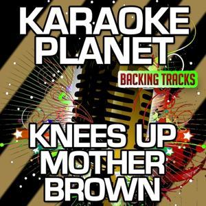 Knees Up Mother Brown (Karaoke Version) (Originally Performed By British Standard)