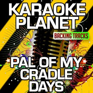 Pal of My Cradle Days (Karaoke Version) (Originally Performed By Traditional)