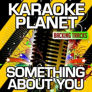 Something About You (Karaoke Version) (Originally Performed By The Four Tops)