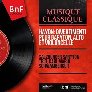 Haydn: Divertimenti pour baryton, alto et violoncelle (Mono Version)