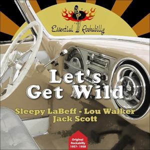 Let's Get Wild (Original Rockabilly 1957-1958)
