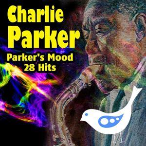 Parker's Mood 28 Hits (Original Artist Original Songs)