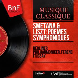 Smetana & Liszt: Poèmes symphoniques (Mono Version)