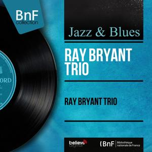 Ray Bryant Trio (Mono Version)