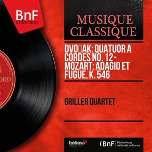 Dvořák: Quatuor à cordes No. 12 - Mozart: Adagio et fugue, K. 546 (Mono Version)