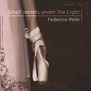 Federico Pelle: Small Secrets Under the Light