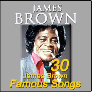 30 James Brown Famous Songs