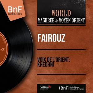 Voix de l'orient: Khedhni (Live in Baâlbeck Festival, Mono Version)