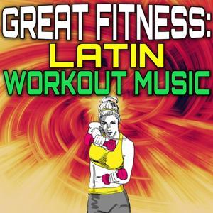 Great Fitness: Latin Workout Music