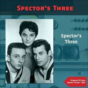 Spector's Three (Original Ep Plus Bonus Tracks 1959)