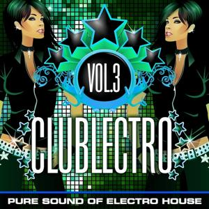 Clublectro, Vol. 3 (Pure Sound of Electro House)