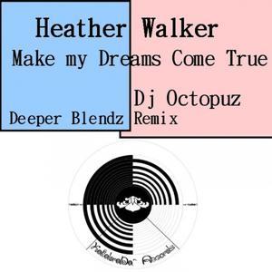 Make My Dreams Come True (DJ Octopuz Deeper Blendz Remix)