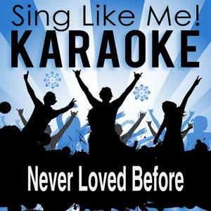 Never Loved Before (Karaoke Version)