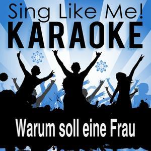 Warum soll eine Frau kein Verhältnis haben (Karaoke Version)