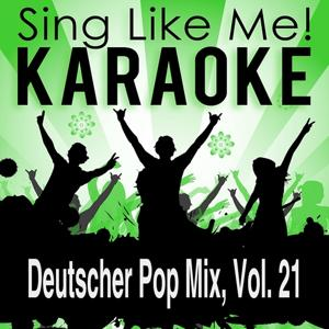 Deutscher Pop Mix, Vol. 21 (Karaoke Version)