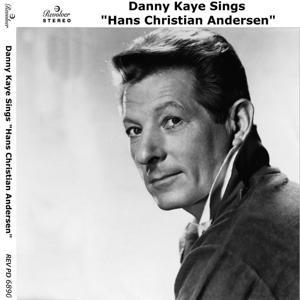 Danny Kaye Sings Hans Christian Andersen