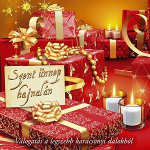 Szent Ünnep Hajnalán (Válogatás A Legszebb Karácsonyi Dalokból)