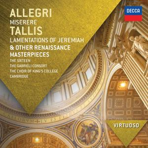 Allegri: Miserere; Tallis: Lamentations of Jeremiah & other Renaissance Masterpieces