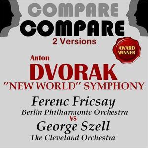 Dvořák: New World Symphony, Ferenc Fricsay vs. George Szell (Compare 2 Versions)
