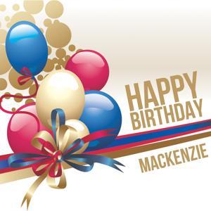 Happy Birthday Mackenzie