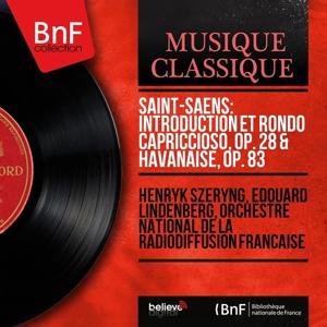 Saint-Saëns: Introduction et rondo capriccioso, Op. 28 & Havanaise, Op. 83 (Mono Version)