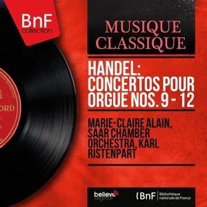 Handel: Concertos pour orgue Nos. 9 - 12 (Mono Version)