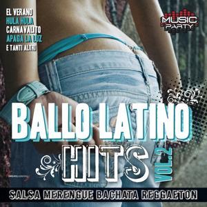 Ballo Latino Hits, Vol. 2 (Salsa, Merengue, Bachata, Reggaeton Music Party)